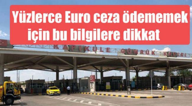 Gurbetçiler gereksiz yere yüzlerce Euro ceza ödüyor