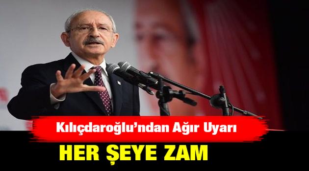 Kemal Kılıçdaroğlu'ndan Uyarı: Her şeye zam