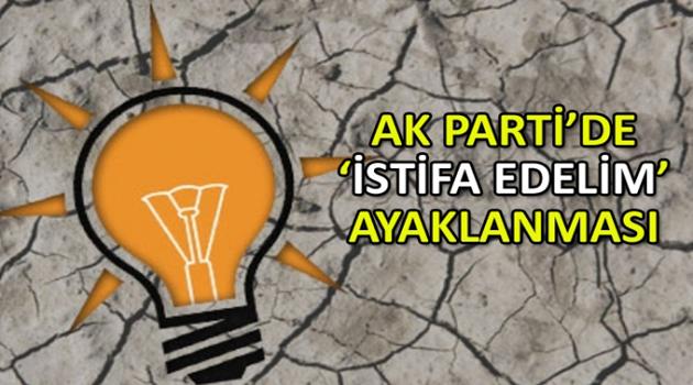 AKP'de 'istifa edelim' ayaklanması